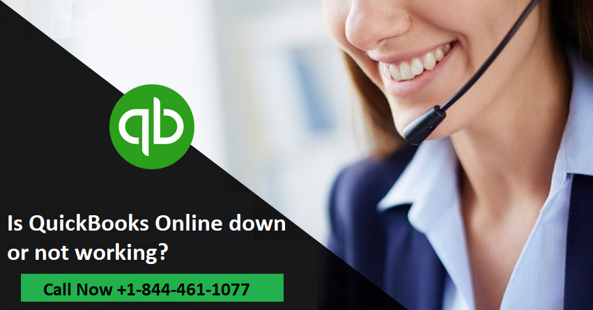 Is QuickBooks Online Down or Not Working? +1-844-461-1077