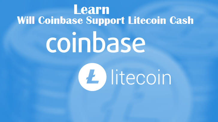 Will Coinbase support litecoin cash