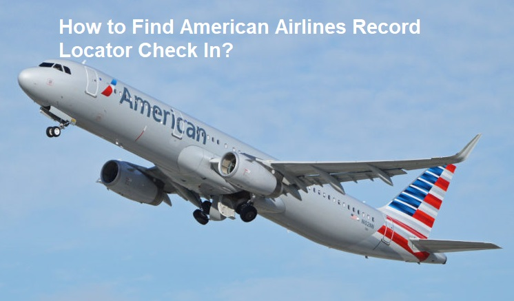 How to Find American Airlines Record Locator Check in