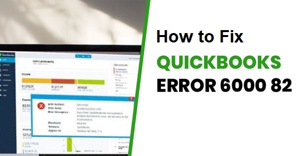 QuickBooks Error 6000 82
