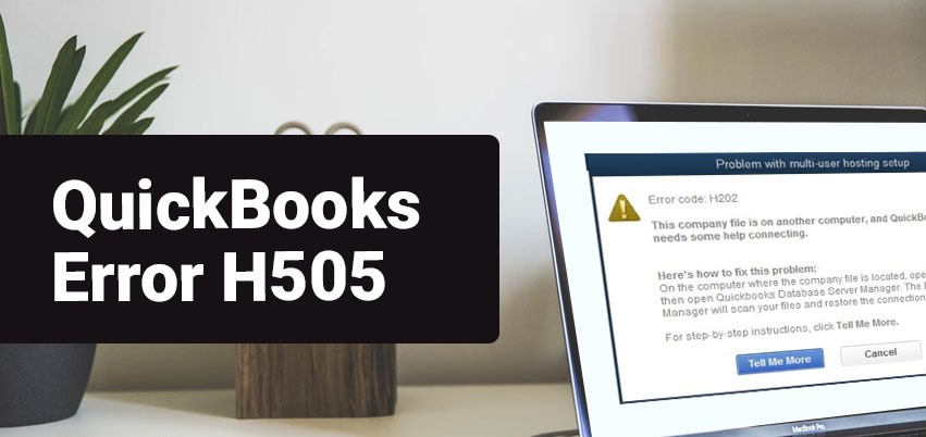 Troubleshoot QuickBooks Error H505