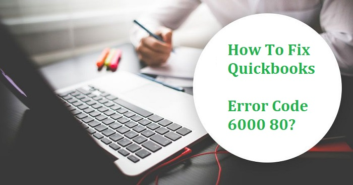 QuickBooks error code 6000 80 fix