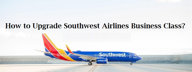 Upgrade Southwest Airlines Business Class