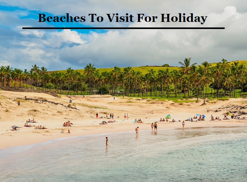 Beaches To Visit For Holiday
